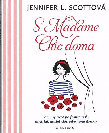 Náhled S Madame Chic doma - Rodinný život pofrancouzsku aneb jak udržet chic sebe i svůj domov