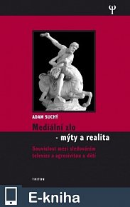 Mediální zlo - mýty a realita (E-KNIHA)