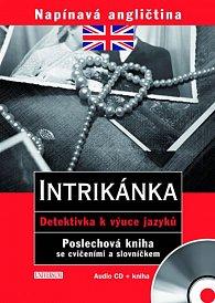 Napínavá angličtina: Intrikánka (+ CD) - Detektivka k výuce jazyků