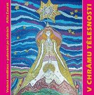 V chrámu tělesnosti - CD (Léčivá meditace)