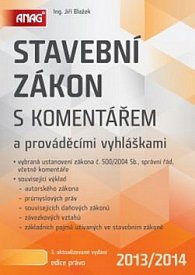 Stavební zákon s komentářem a prováděcími vyhláškami 2013/2014