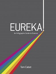 Eureka!: An Infographic Guide to Science