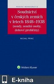 Soudnictví v českých zemích v letech 1848-1938 (soudy, soudní osoby, dobové problémy) (E-KNIHA)