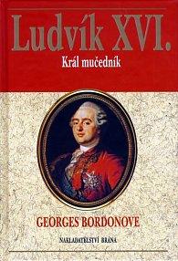 Ludvík XVI. - Král mučedník