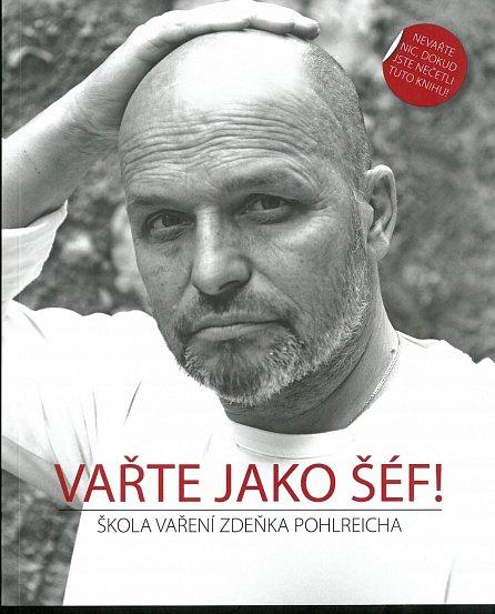 Náhled Vařte jako šéf - Škola vaření Zdeňka Pohlreicha