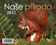 Naše příroda 2012 - stolní kalendář