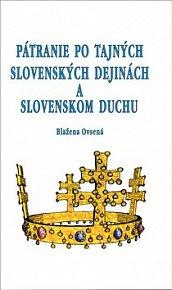 Pátranie po tajných slovenských dejinách a slovenskom duchu