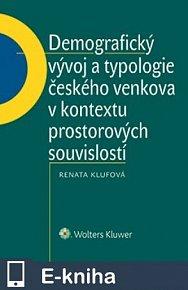 Demografický vývoj a typologie českého venkova v kontextu prostorových souvislostí (E-KNIHA)