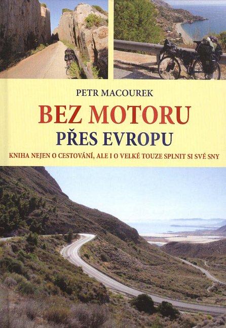 Náhled Bez motoru přes Evropu - Kniha nejen o cestování, ale i o velké touze splnit si své sny