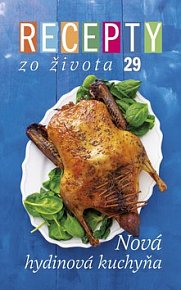 Recepty zo života 29 Nová hydinová kuchyňa