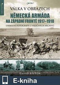 Německá armáda na západní frontě 1917–1918 (E-KNIHA)