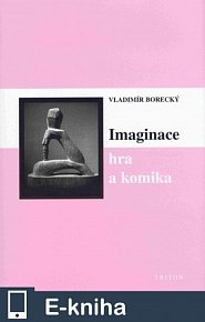 Imaginace, hra a komika (E-KNIHA)