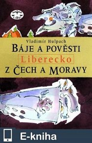 Báje a pověsti z Čech a Moravy – Liberecko (E-KNIHA)