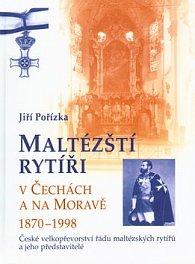 Maltézští rytíři v Čechách a na Moravě 1870-1998