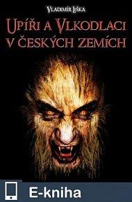 Upíři a vlkodlaci v českých zemích (E-KNIHA)