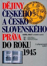 Dějiny českého a česko-slovenského práva do roku 1945