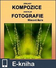 Základy kompozice digitální fotografie (E-KNIHA)