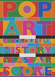 Pop Art : A Colourful History