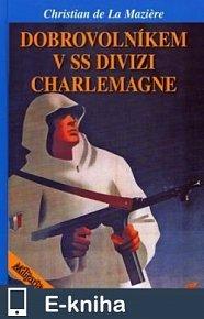 Dobrovolníkem v SS divizi Charlemagne (E-KNIHA)