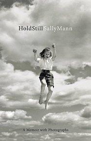 Sally Mann: Hold Still - A Memoir with Photographs
