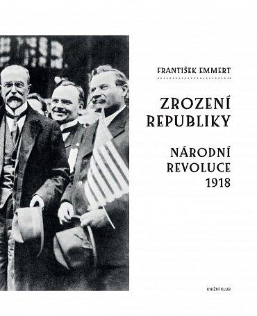 Náhled Zrození republiky – Národní revoluce 1918