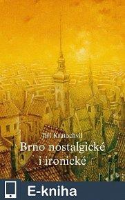Brno nostalgické i ironické (E-KNIHA)