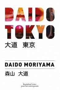 Daido Moriyama: Daido Tokyo