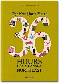 The NY Times 36 Hours USA & Canada: Northeast