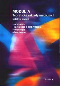 Modul A Teoretické základy medicíny II. - Anatomie, histologie a embryologie, fyziologie, biochemie