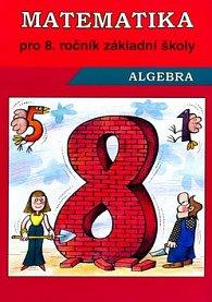 Matematika Algebra pro 8. ročník