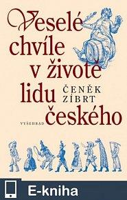 Veselé chvíle v životě lidu českého (E-KNIHA)