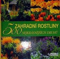 Zahradní rostliny - 500 nejkrásnějších druhů