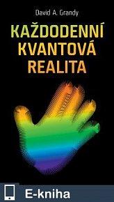 Každodenní kvantová realita (E-KNIHA)