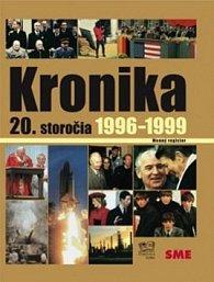 Kronika 20.storočia Roky 1996-1999