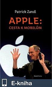 Apple: cesta k mobilům (E-KNIHA)