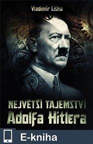 Největší tajemství Adolfa Hitlera (E-KNIHA)