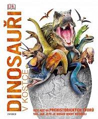 Dinosauři v kostce - Více než 60 prehistorických tvorů tak, jak jste je dosud nikdy neviděli