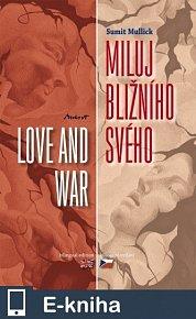 Miluj bližního svého - Love and War (E-KNIHA)