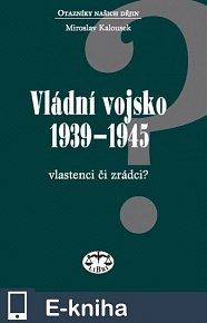 Vládní vojsko 1939-1945 - Vlastenci či zrádci (E-KNIHA)