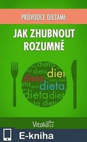 Průvodce dietami: Jak zhubnout rozumně (E-KNIHA)