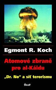 """Atomové zbraně pro al-Káidu - """"Dr. No"""" a síť terorismu"""