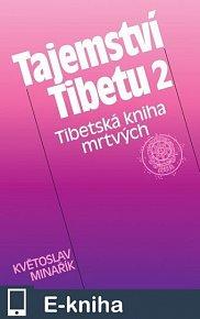 Tajemství Tibetu 2 - Tibetská kniha mrtvých (E-KNIHA)