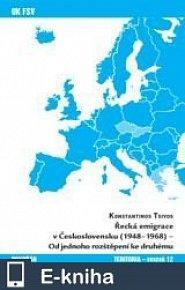 Řecká emigrace v Československu (1948-1968) - Od jednoho rozštěpení ke druhému (E-KNIHA)