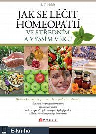 Jak se léčit homeopatií ve středním a vyšším věku (E-KNIHA)