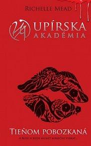 Upírska akadémia Tieňom pobozkaná