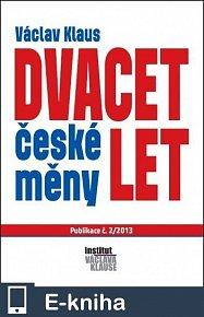 Dvacet let české měny (E-KNIHA)