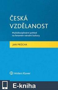 Česká vzdělanost. Multidisciplinární pohled na fenomén národní kultury (E-KNIHA)