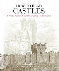 How to Read Castles: A Crash Course in Understanding Fortifications