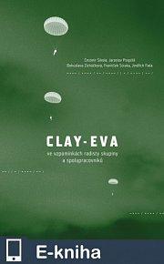 Clay-Eva ve vzpomínkách radisty skupiny a spolupracovníků (E-KNIHA)