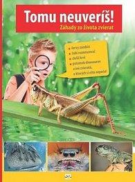 Tomu neuveríš! Záhady zo života zvierat